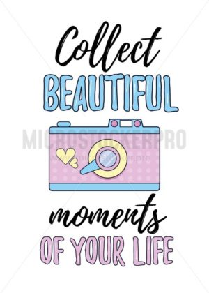 Collect beautiful moments of your life inspirational poster with camera. Vector illustration - Vector illustrations for everyone | Microstocker.Pro