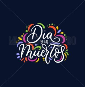 Dia de los Muertos greeting card for Day of the Dead. Greeting vector illustration with lettering. - Vector illustrations for everyone | Microstocker.Pro