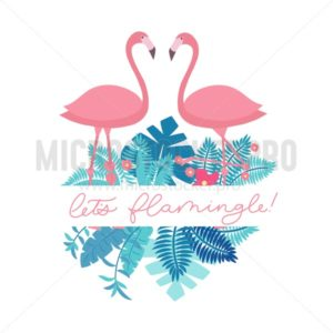 Let's flamingle lettering inscription for party or greeting card. Cute pink flamingo with tropical leaves. Vector cute summer quote, - Vector illustrations for everyone | Microstocker.Pro