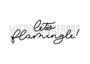 Let's flamingle lettering inscription for party or greeting card. Vector cute flamingo quote, - Vector illustrations for everyone | Microstocker.Pro