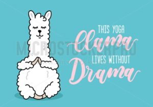 Yoga llama illustration with inscriprion This yoga llama lives without drama. Cute hand drawn llama poster on blue background. Vector illustration about yoga. - Vector illustrations for everyone | Microstocker.Pro