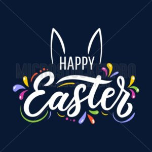 Happy Easter cute lettering greeting card. Colorful design for Easter cards, poster, invitations etc. Vector illustration - Vector illustrations for everyone | Microstocker.Pro