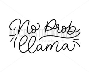 No prob-llama inspirational lettering inscription isolated on white background. Cute vector alpaca illustration for greeting cards, posters, invitations, textile etc. - Vector illustrations for everyone | Microstocker.Pro