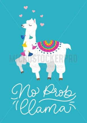 No prob-llama inspirational lettering inscription with hand drawn llama, tassels and hearts. Cute vector alpaca illustration for greeting cards, posters, invitations, textile etc. - Vector illustrations for everyone | Microstocker.Pro