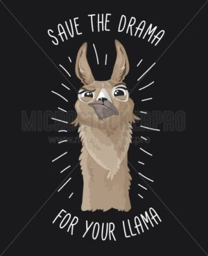 Save the drama for your llama print with funny alpaca head on dark backround. Llama motivational print. Vector alpaca meme illustration. - Vector illustrations for everyone | Microstocker.Pro