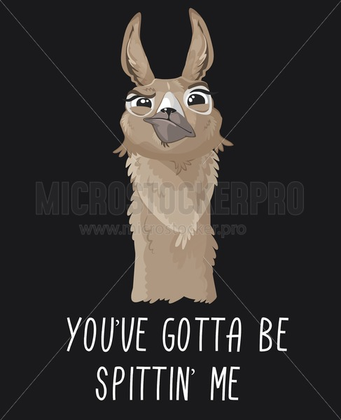 You've gotta be spittin' me llama print with funny alpaca head on dark backround. Llama motivational print. Vector alpaca meme illustration. - Vector illustrations for everyone | Microstocker.Pro