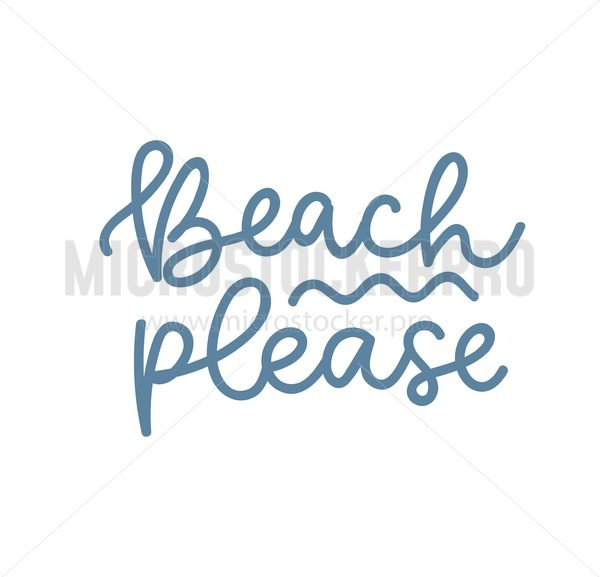 Beach please summer design. Vector summer lettering illustration. Inspirational summer quote. - Vector illustrations for everyone | Microstocker.Pro