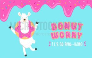 Donut worry it's no prob-llama inspirational card with alpaca holding a donut on head, sweet donut glaze and blue background. Llama and donut illustration. Motivational llama vector card. - Vector illustrations for everyone | Microstocker.Pro