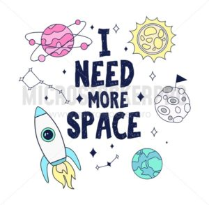 I need more space. Colofur space card design with rocket, planets and stars. Vector illustration - Vector illustrations for everyone | Microstocker.Pro