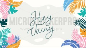 Hey Vacay lettering card with tropical leaves. Inspirational summer background in flat style. Vector tropical illustration - Vector illustrations for everyone | Microstocker.Pro