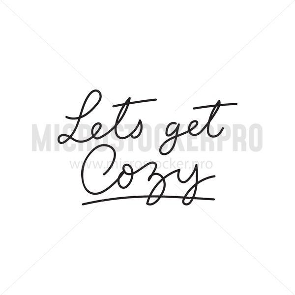 Let's get cozy Inspirational lettering card.Cozy winter or autumn vector illustration. Inspirational seasonal print template - Vector illustrations for everyone | Microstocker.Pro