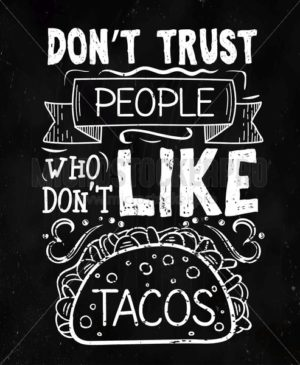Dont trust people who dont like tacos cafe poster - Vector illustrations for everyone | Microstocker.Pro