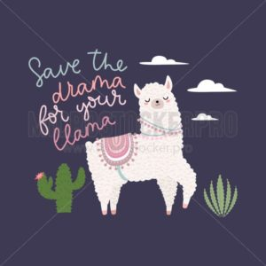 Save the drama for your llama inspirational card - Vector illustrations for everyone | Microstocker.Pro