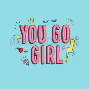 Cute quote you go girl inspirational card - Vector illustrations for everyone | Microstocker.Pro