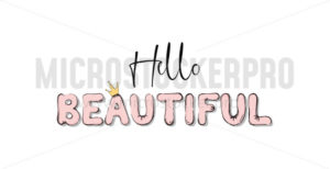 Hello beautiful inspirational card or print with diadem - Vector illustrations for everyone | Microstocker.Pro