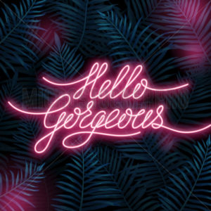 Hello gorgeous poster with bright lettering on tropical background - Vector illustrations for everyone | Microstocker.Pro