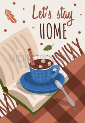 Lets stay home cute card or poster with sweet drink and book - Vector illustrations for everyone | Microstocker.Pro