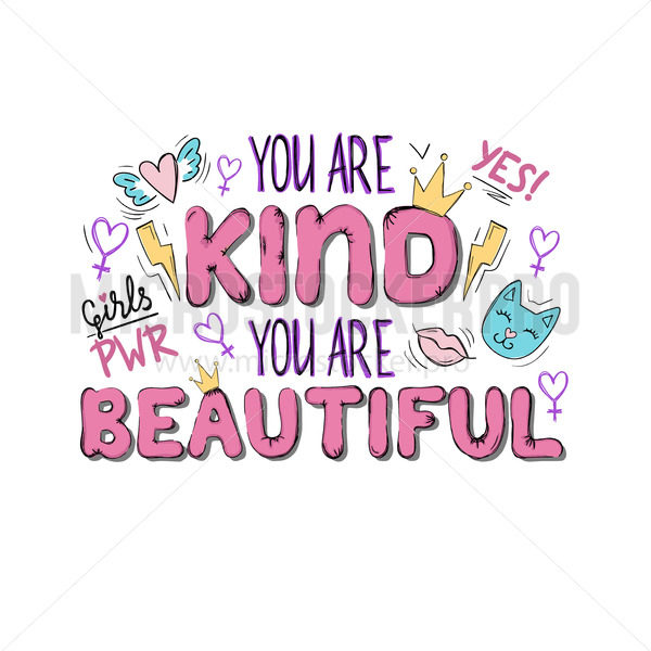 You kind and beautiful inspirational and cute phrase - Vector illustrations for everyone | Microstocker.Pro