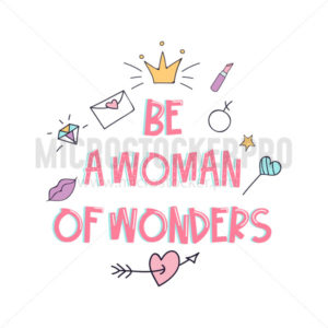 Be a woman of wonders inspirational print - Vector illustrations for everyone | Microstocker.Pro