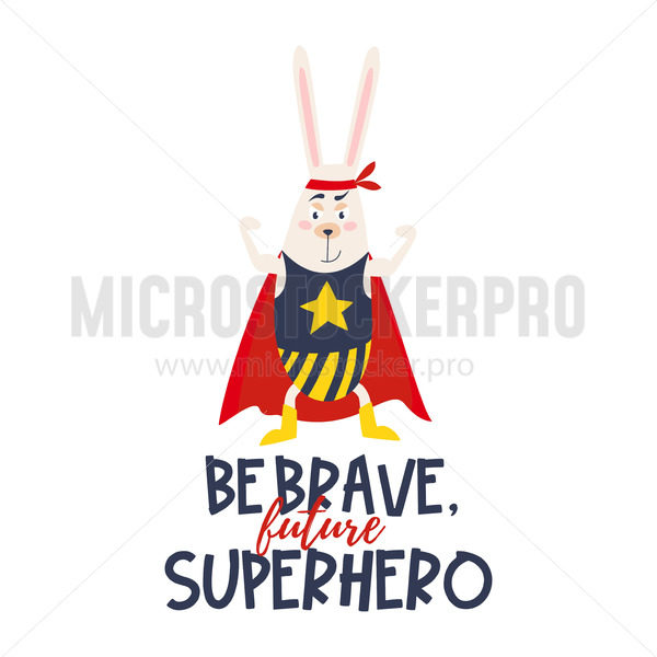 Be brave future superhero funny poster with text - Vector illustrations for everyone | Microstocker.Pro