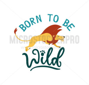 Born to be wild cute greeting card with jumping lew - Vector illustrations for everyone | Microstocker.Pro