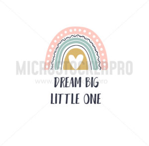 Dream big little one inspirational lettering - Vector illustrations for everyone | Microstocker.Pro
