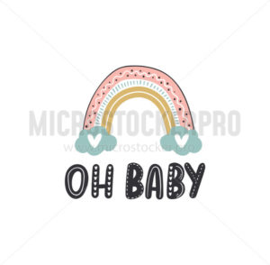 Oh baby inspirational lettering with rainbow - Vector illustrations for everyone | Microstocker.Pro