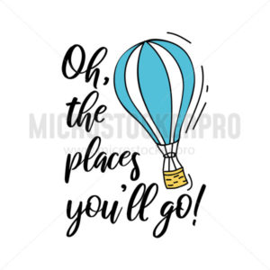 Oh the places you will go summer travel card or print - Vector illustrations for everyone | Microstocker.Pro