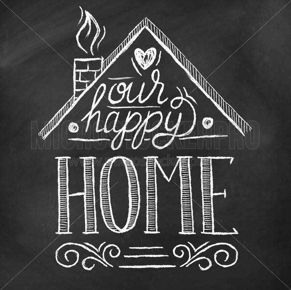 Our happy home inspirational text on chalkboard poster - Vector illustrations for everyone   Microstocker.Pro