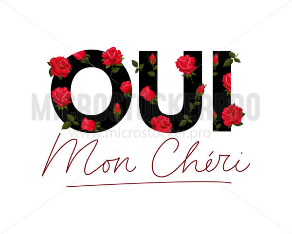 Red roses swirling around oui mon cheri text - Vector illustrations for everyone | Microstocker.Pro