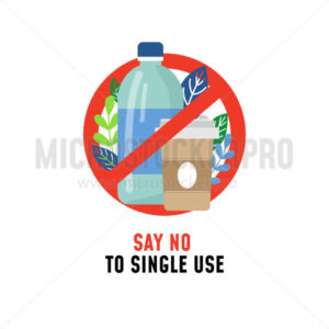 Say no to single use plastic ecological poster - Vector illustrations for everyone | Microstocker.Pro