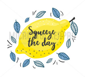 Squeeze the day inspirational print with lemon - Vector illustrations for everyone | Microstocker.Pro