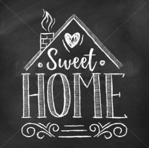 Sweet home inspirational lettering on chalkboard - Vector illustrations for everyone | Microstocker.Pro