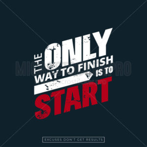 The only way to finish is to start poster - Vector illustrations for everyone | Microstocker.Pro