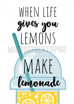 When life gives you lemons make lemonade quote - Vector illustrations for everyone | Microstocker.Pro