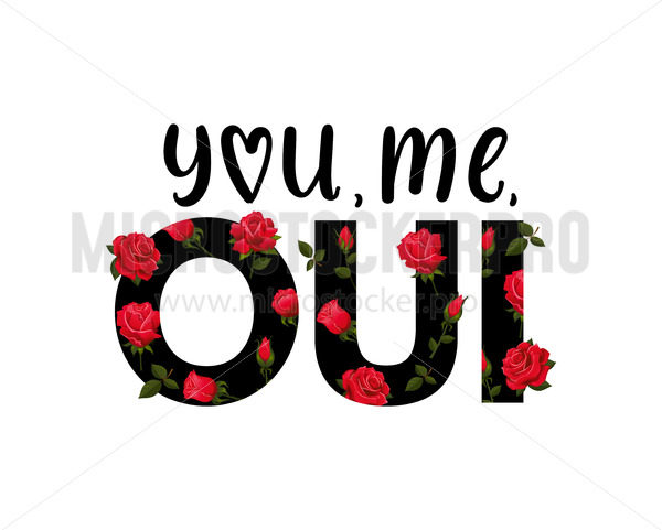 You me oui print decorated with red roses - Vector illustrations for everyone | Microstocker.Pro